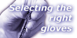 'Selecting the right gloves' Glove selection for healthcare and PPE